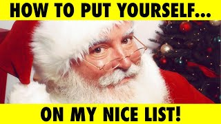HOW TO CALL SANTA CLAUS AND PUT YOURSELF ON THE GOOD LIST!