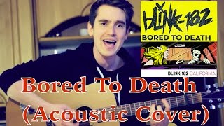 BORED TO DEATH Blink182 Acoustic Cover/ By Marc Eichner