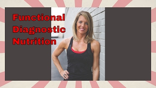 #134 Angela Brown - What functional diagnostic nutrition is and how it benefits you.