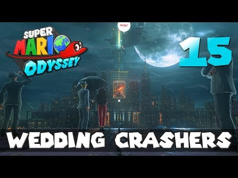 [15] Wedding Crashers (Let's Play Super Mario Odyssey w/ GaLm)