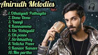 Anirudh melodies /isaiplaylist /Tamil jukebox/vol-1
