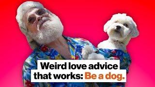 Weird love advice that works: Be a dog. | Gretchen Rubin | Big Think