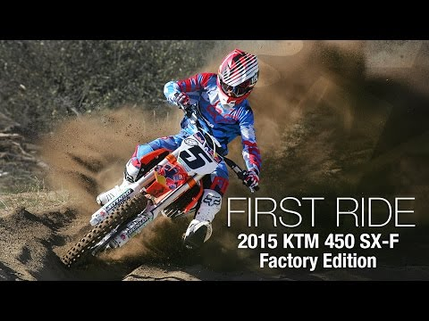 2015 KTM 450 SX-F Factory Edition First Ride - MotoUSA