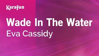Karaoke Wade In The Water - Eva Cassidy *