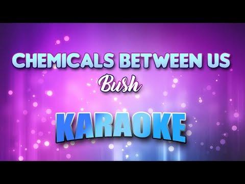 Bush - Chemicals Between Us (Karaoke version with Lyrics)