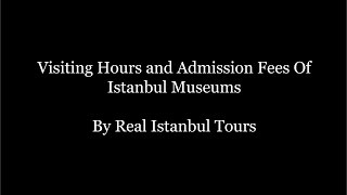 Istanbul Museums Visiting Hours And Entrance Fees