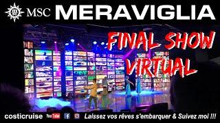 MSC MERAVIGLIA ... FINAL SHOW VIRTUAL ...