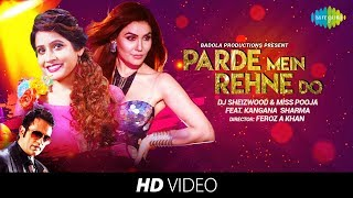 Parde Mein Rehne Do | Cover | DJ Sheizwood | Miss Pooja | Feat Kangana Sharma | HD Video Song