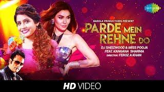 Parde Mein Rehne Do | Cover | DJ Sheizwood | Miss Pooja