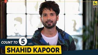 Shahid Kapoor | Count To 5 | Ishq Vishk | Jab We Met | Kaminey | Haider | Udta Punjab