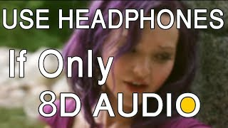 If Only (8D AUDIO🎧)