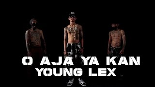 Young Lex  O AJA YA KAN   Officialy Video Clip