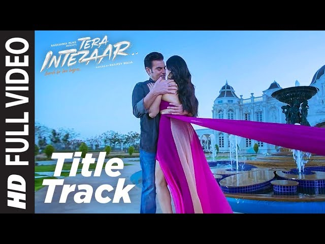 Intezaar Title Full Video Song HD | Tera Intezaar Movie Songs | Arbaaz Khan | Sunny Leone