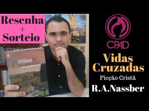 Resenha + Sorteio: Vidas Cruzadas - CPAD - R.A.Nassber