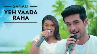Yeh Vaada Raha | Sanam ft. Mira