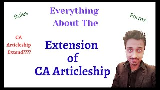 Extension of CA Articleship Complete Details  Which Form to be fill Form 107, 108, 102 & 103