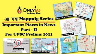 Mapping Series | Important Places in News | UPSC  Prelims 2021 | Part 2 | #UPSC #IAS #CSE  @OnlyIas