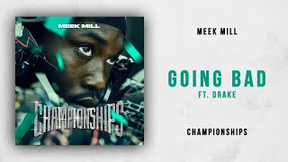 Meek Mill   Going Bad Ft. Drake (Championships)