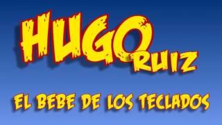 El Gallo Y La Pata - Hugo Ruiz - El Bebé de Los Teclados (Video)