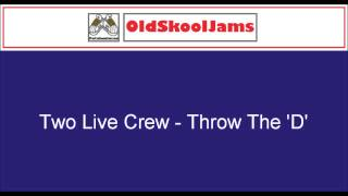 2 Live Crew - Throw The 'D' (Original Vinyl HQ)