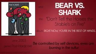 Bear vs. Shark - Don't Tell the Horses the Stable's on Fire (synced lyrics)