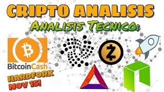 🚨Analisis Tecnico: BitcoinCash, IOTA, NEO, BAT, Stellar Lumens y ZCash|Hardfork de BCH en Nov 15!