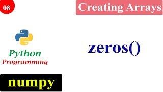 NumPy Zeros Function   Creating NumPy Arrays   Python Tutorials