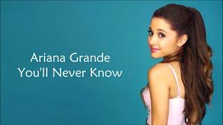 Ariana Grande ~ You'll Never Know ~ Lyrics