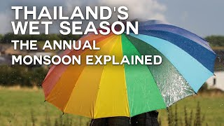 Thailand's wet season - the annual monsoon explained