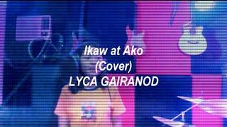 LYCA GAIRANOD ( IKAW AT AKO ) Cover