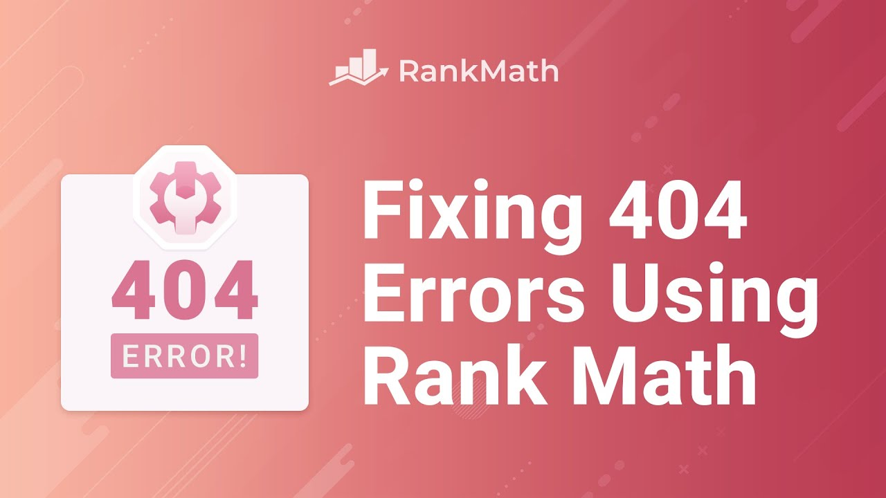 How to Monitor and Fix 404 Errors in WordPress with Rank Math? Rank Math SEO