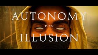 Autonomy Is An Illusion