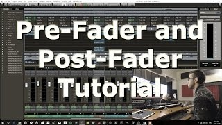 Pre-Fader VS Post-Fader - Inserts, Send FX, Cue Mix tutorial