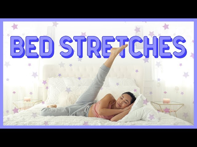 Relaxing stretches for better sleep & increased flexibility (you can do in bed!)