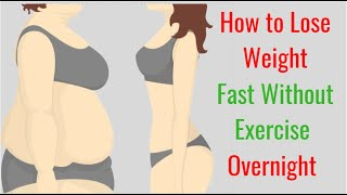 How to Lose Weight Fast Without Exercise Overnight