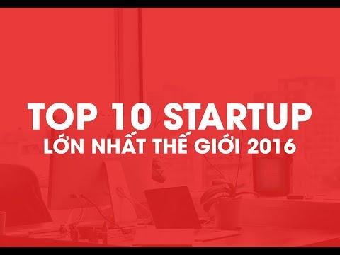 Top 10 Startup Lớn nhất thế giới 2016