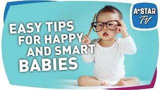 Easy Tips For Happy and Smart Babies