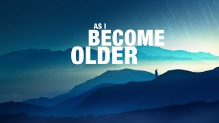 As I Become Older