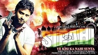SIPAHI  Ye Kisi Ka Nahi Sunta  Full Length Action Hindi Movie