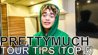 PRETTYMUCH   TOUR TIPS (Top 5) Ep. 709