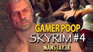 Gamer Poop: Skyrim #4