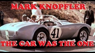Mark Knopfler - THE CAR WAS THE ONE (video format)