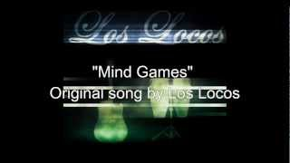 """""""Mind Games"""" Original song by Los Locos"""