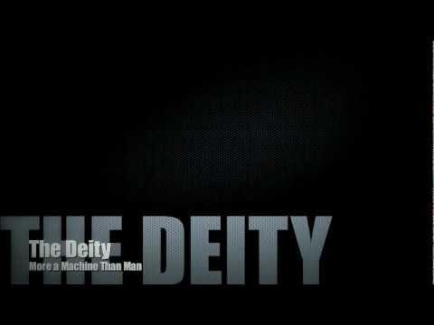 The Deity - More A Machine Than Man