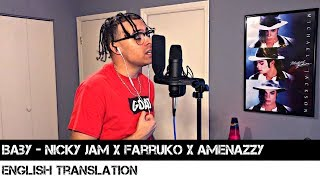 Baby   Nicky Jam X Farruko X Amenazzy (ENGLISH TRANSLATION)