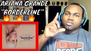 Ariana Grande - Borderline (Audio) ft. Missy Elliott REACTION