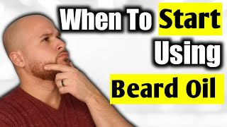 WHEN TO START USING BEARD OIL??? | BeardedJester631