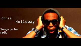 Chris Holloway - Songs On Her Radio(HQ)