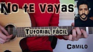"""Cómo Tocar """"No Te Vayas"""" Camilo En Guitarra. TUTORIAL FÁCIL."""