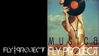 Fly Project - Musica | Official Single